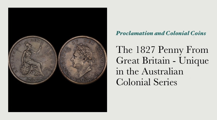 The 1827 Penny From Great Britain - Unique in the Australian Colonial Series main image