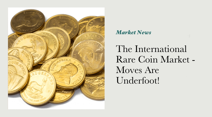 The International Rare Coin Market - Moves Are Underfoot! main image