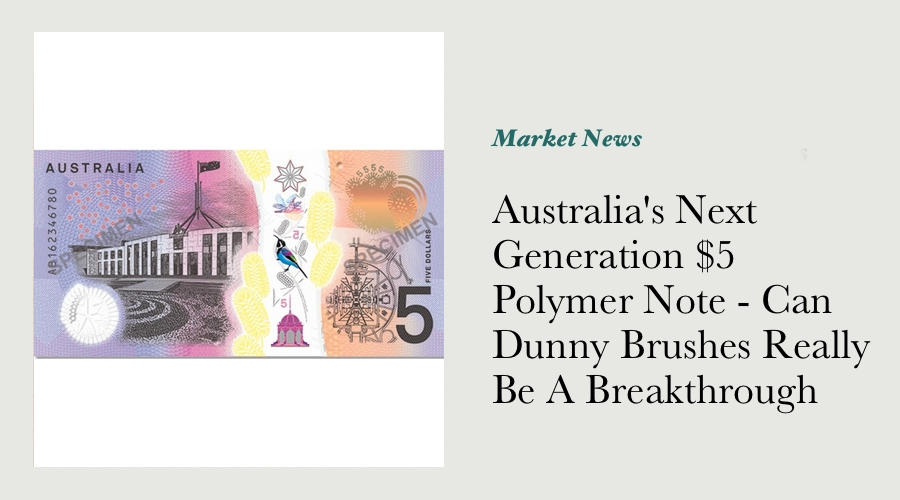 Australia's Next Generation $5 Polymer Note - Can Dunny Brushes Really Be A Technological Breakthrou main image