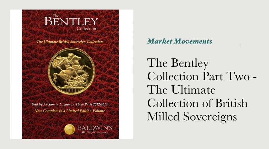 The Bentley Collection Part Two - The Ultimate Collection of British Milled Sovereigns main image