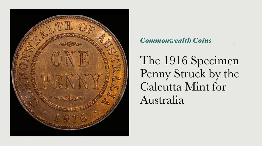 The 1916 Specimen Penny Struck by the Calcutta Mint for Australia main image