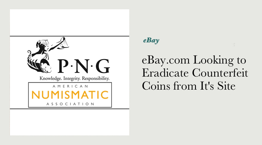 eBay.com Looking to Eradicate Counterfeit Coins from It's Site