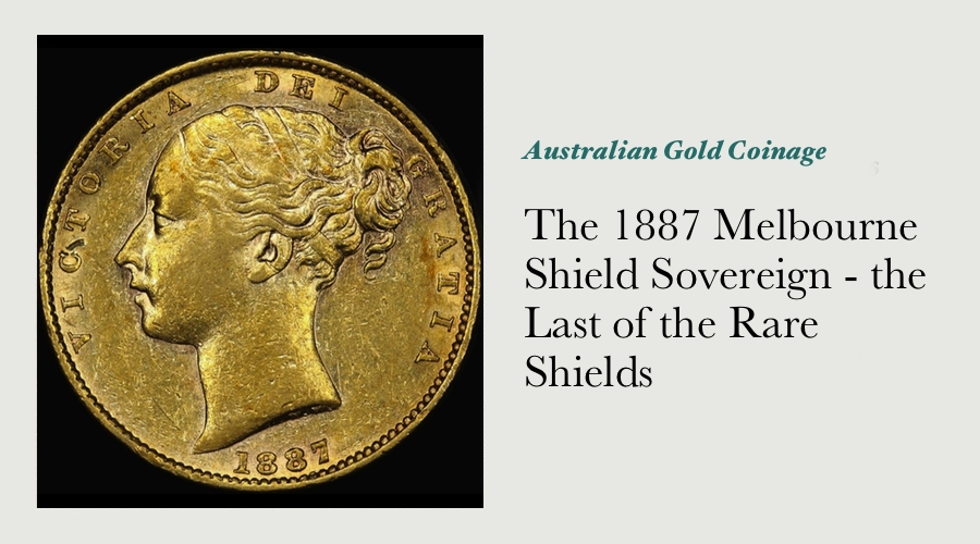 The 1887 Melbourne Shield Sovereign - the Last of the Rare Shields main image