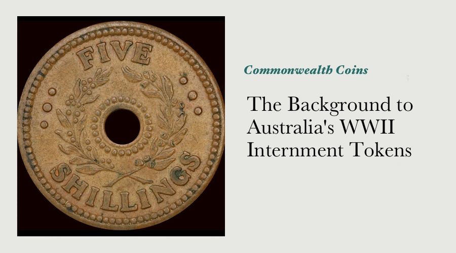 The Background to Australia's WWII Internment Tokens main image