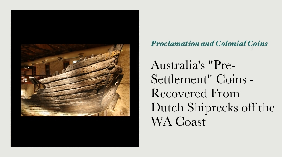 "Australia's ""Pre-Settlement"" Coins - Recovered From Dutch Shiprecks off the WA Coast main image"